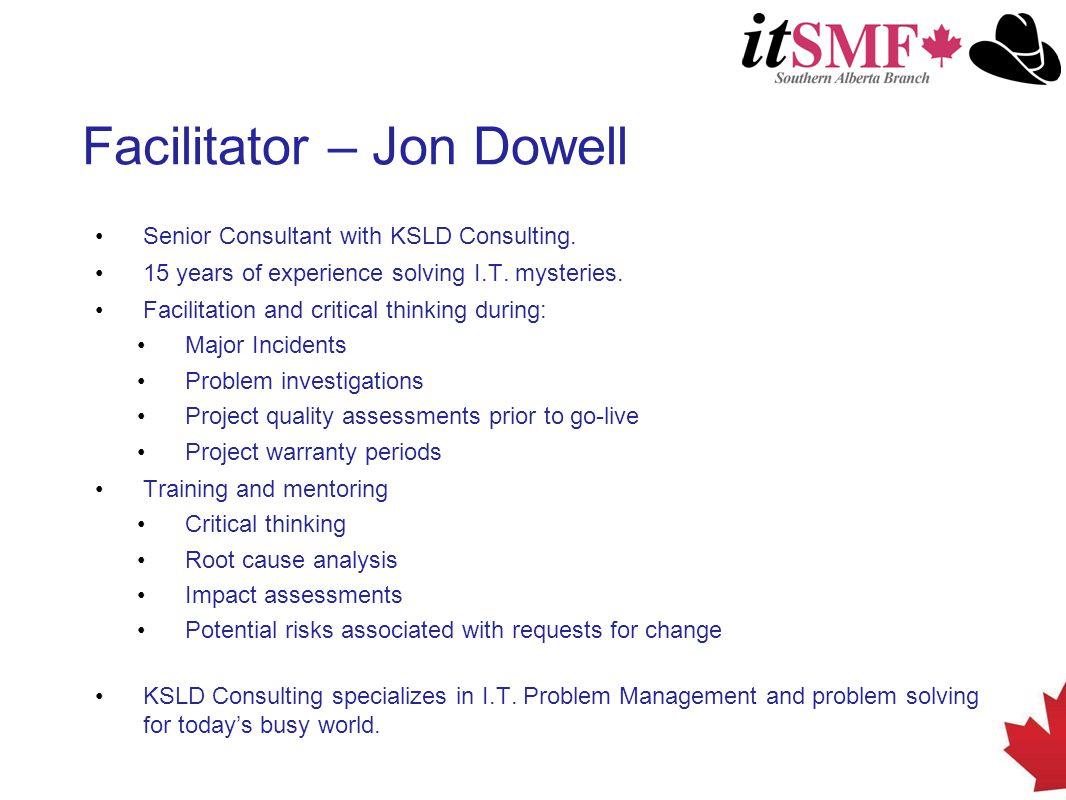 Facilitator – Jon Dowell Senior Consultant with KSLD Consulting.