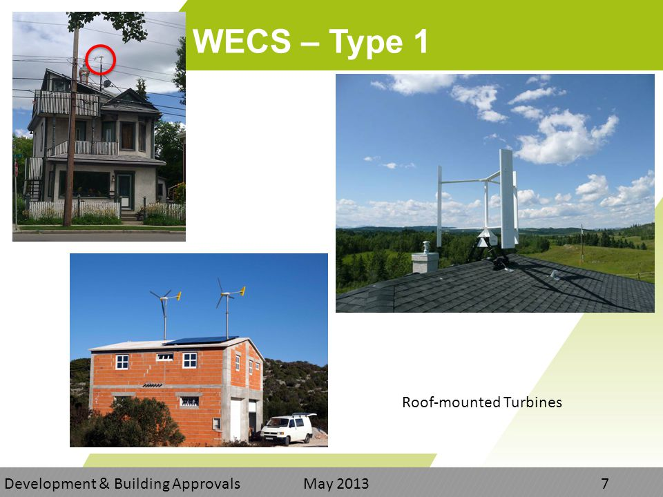 WECS – Type 1 Development & Building Approvals May Roof-mounted Turbines