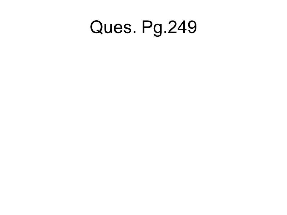 Ques. Pg.249