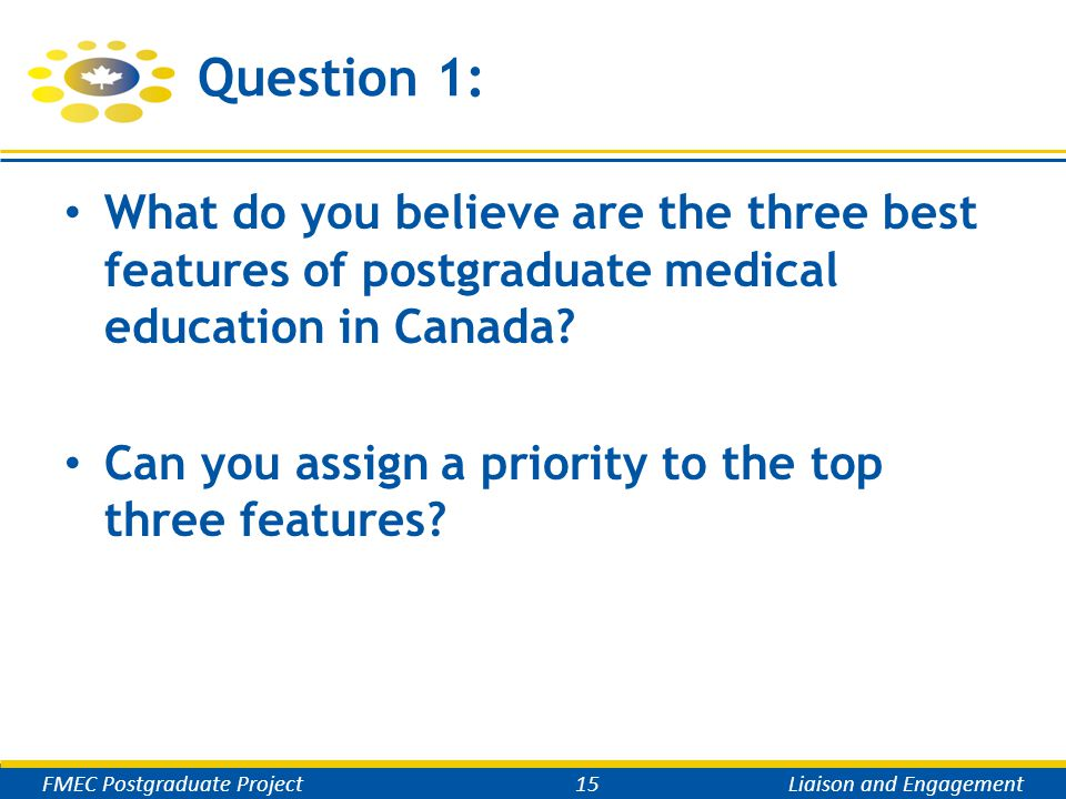 Question 1: What do you believe are the three best features of postgraduate medical education in Canada.