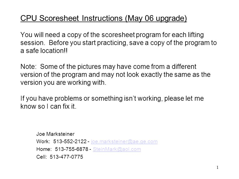 1 CPU Scoresheet Instructions (May 06 upgrade) You will need a copy of the scoresheet program for each lifting session.
