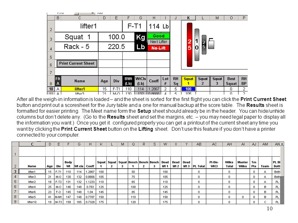 10 After all the weigh-in information is loaded – and the sheet is sorted for the first flight you can click the Print Current Sheet button and print out a scoresheet for the Jury table and a one for manual backup at the score table.