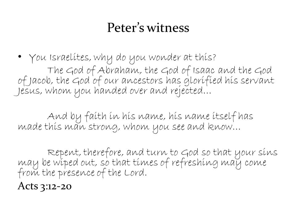 Peter's witness You Israelites, why do you wonder at this.