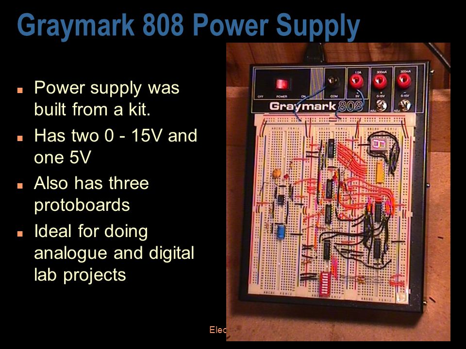 Electronic Components9 Graymark 808 Power Supply n Power supply was built from a kit.