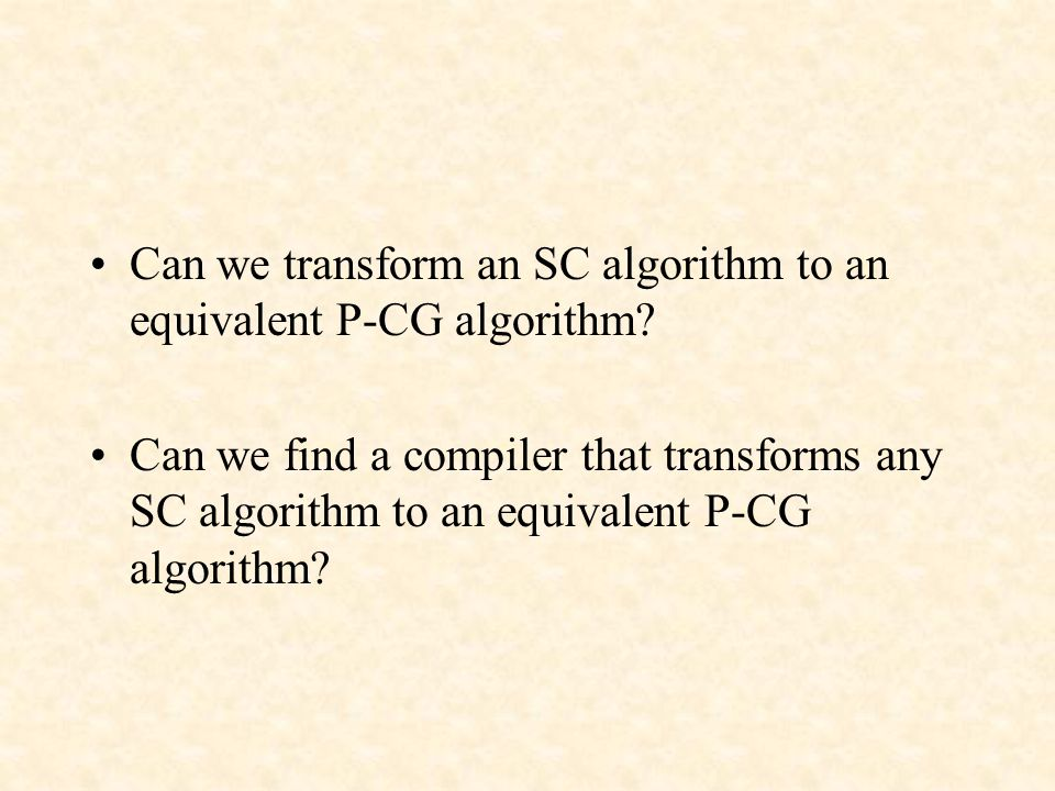 Can we transform an SC algorithm to an equivalent P-CG algorithm.