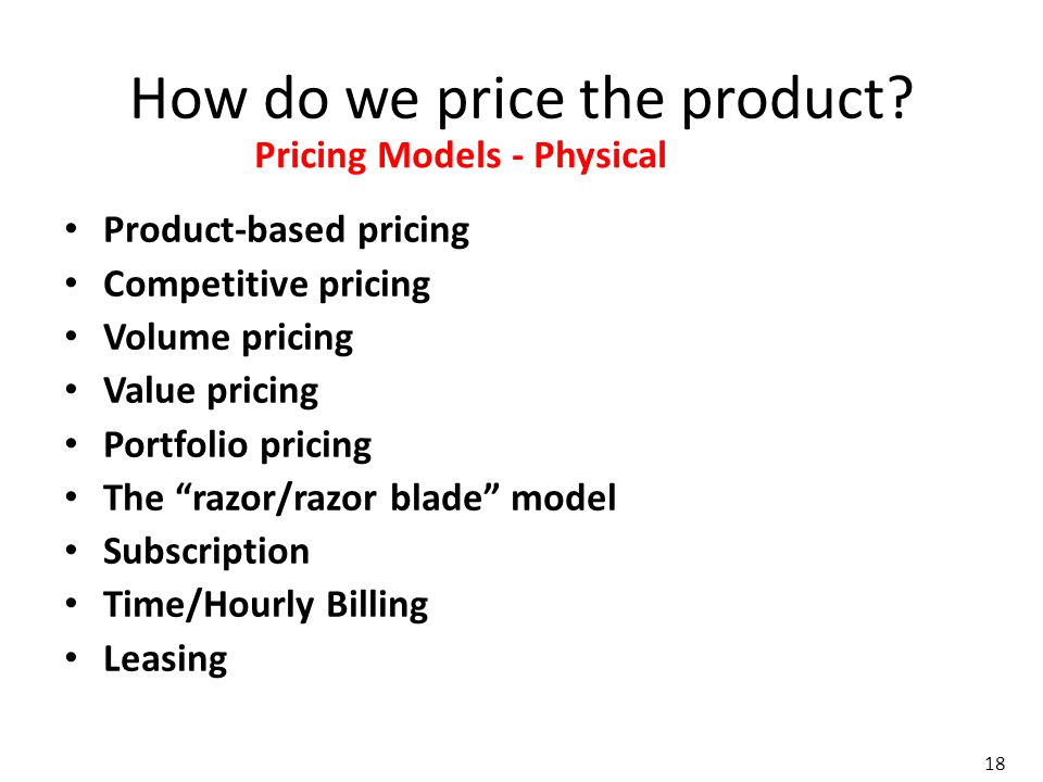 How do we price the product.