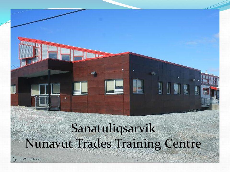 Sanatuliqsarvik Nunavut Trades Training Centre