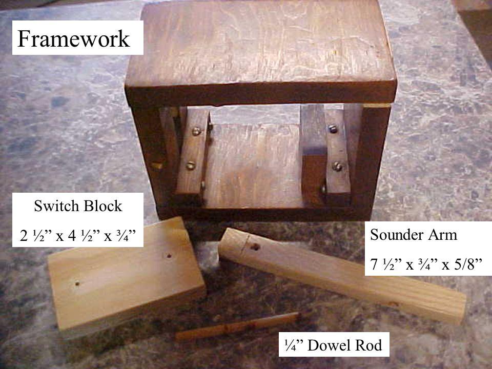 Framework ¼ Dowel Rod Sounder Arm 7 ½ x ¾ x 5/8 Switch Block 2 ½ x 4 ½ x ¾