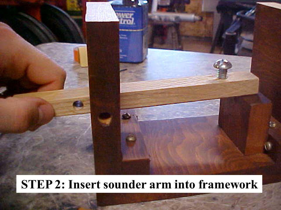 STEP 2: Insert sounder arm into framework