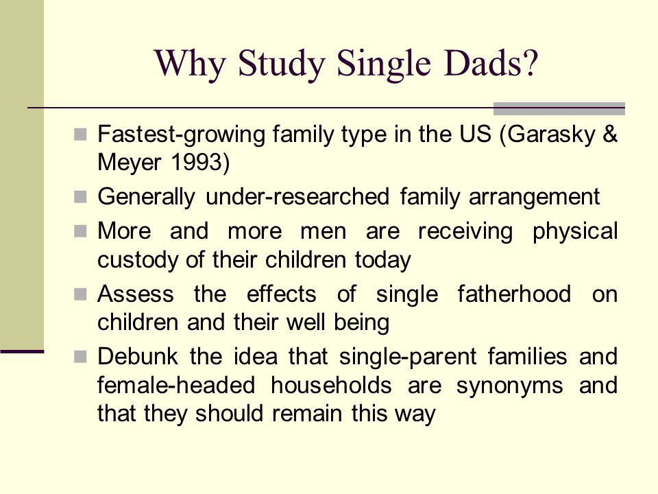 Single Fathers: A Sex/Gender Outlook Single fathers as deviants Are parenting styles engrained in sex and/or gender.