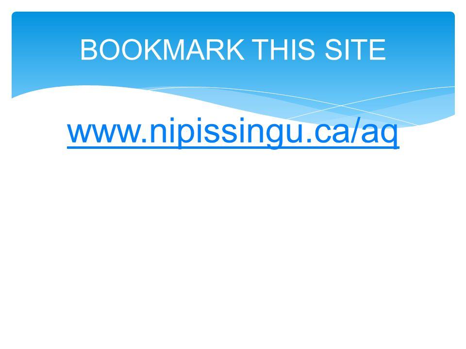 www.nipissingu.ca/aq BOOKMARK THIS SITE