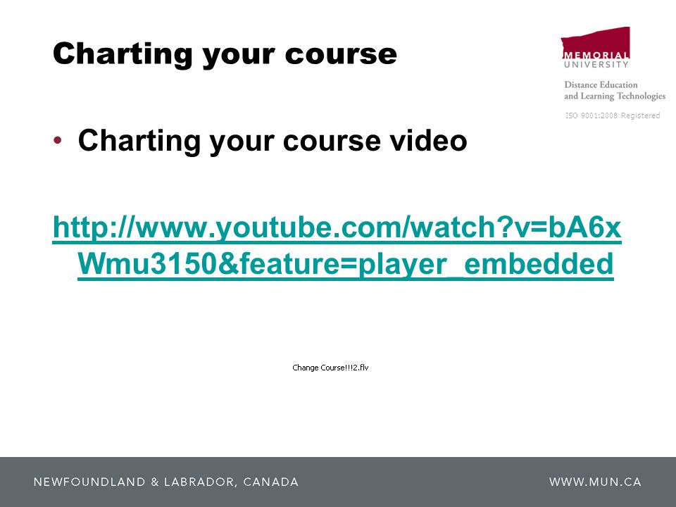 ISO 9001:2008 Registered Charting your course Charting your course video http://www.youtube.com/watch v=bA6x Wmu3150&feature=player_embedded