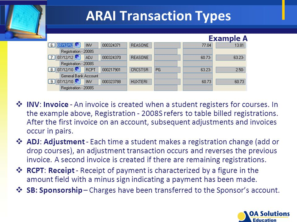 ARAI Transaction Types  INV: Invoice - An invoice is created when a student registers for courses.