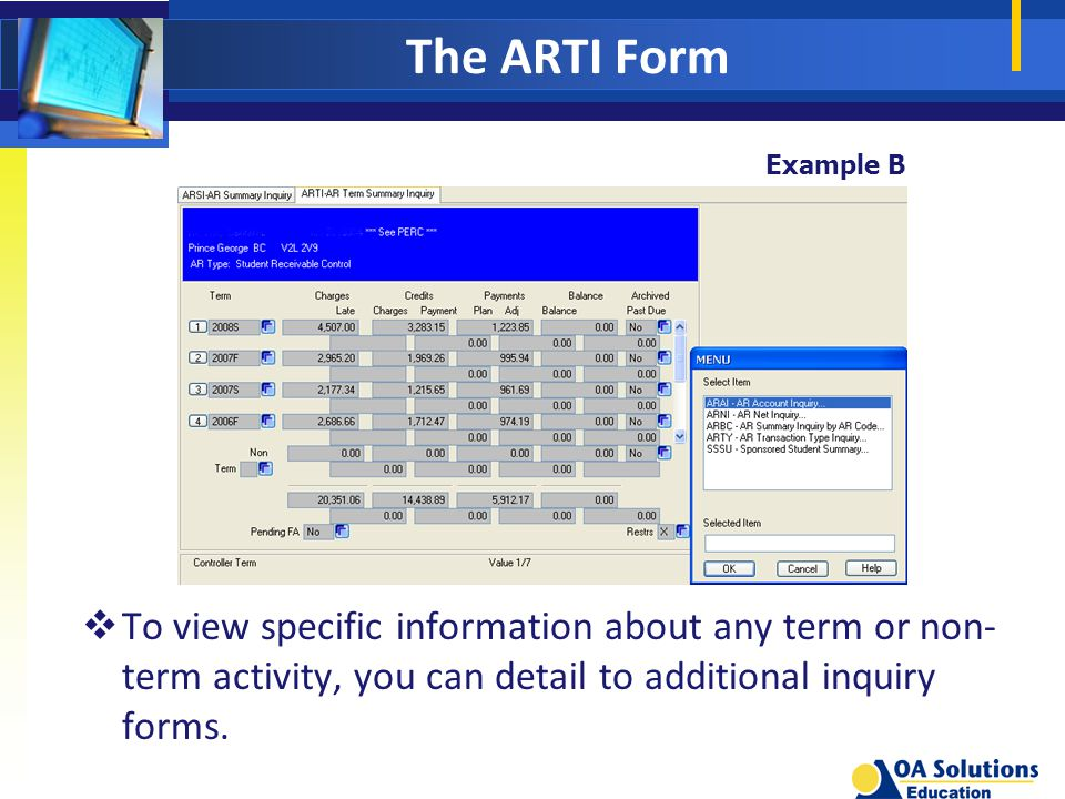 The ARTI Form  To view specific information about any term or non- term activity, you can detail to additional inquiry forms.