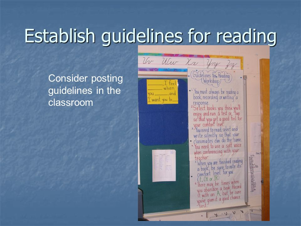 Establish guidelines for reading Consider posting guidelines in the classroom