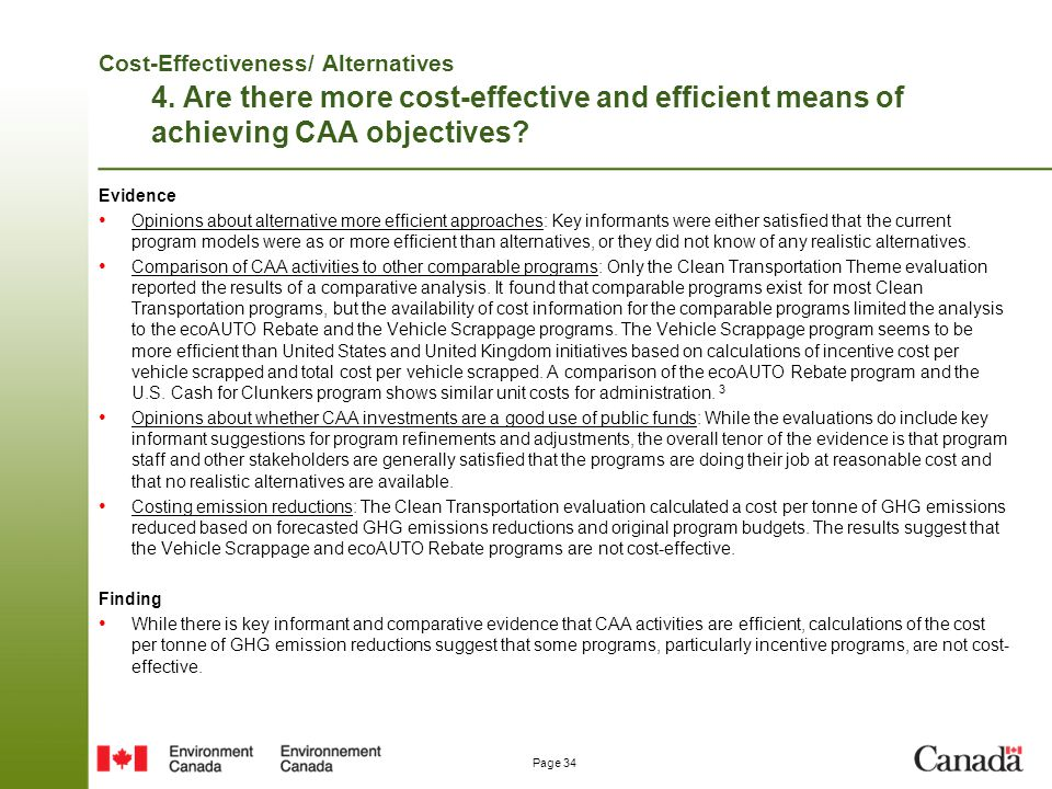 Page 34 Cost-Effectiveness/ Alternatives 4. Are there more cost-effective and efficient means of achieving CAA objectives? Evidence Opinions about alt