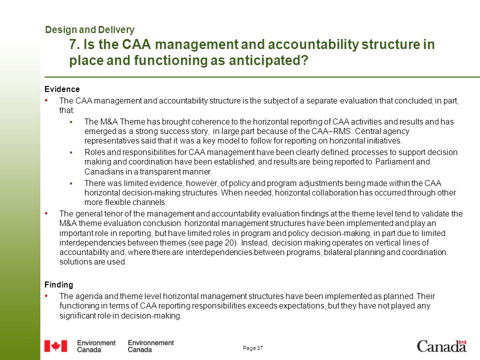 Page 37 Design and Delivery 7. Is the CAA management and accountability structure in place and functioning as anticipated? Evidence The CAA management