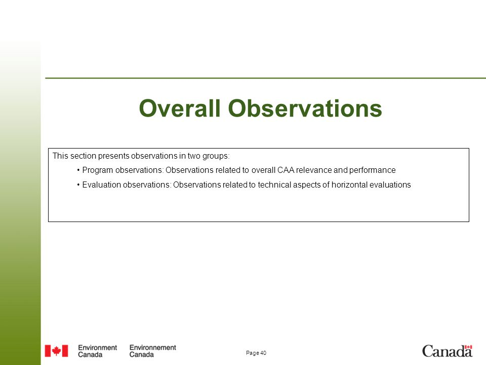 Page 40 Overall Observations This section presents observations in two groups: Program observations: Observations related to overall CAA relevance and