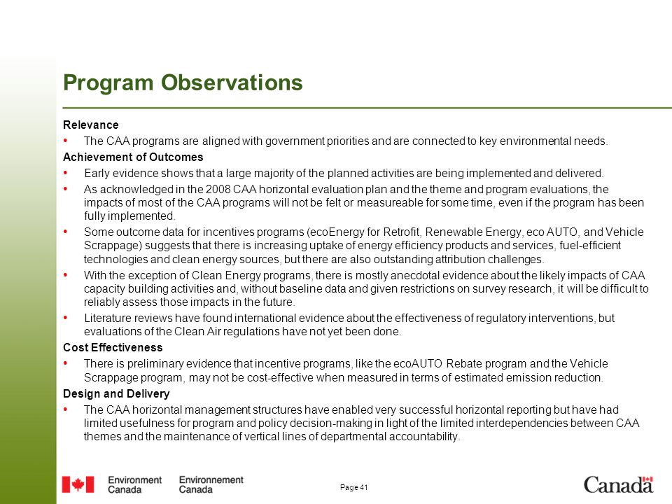 Page 41 Program Observations Relevance The CAA programs are aligned with government priorities and are connected to key environmental needs. Achieveme