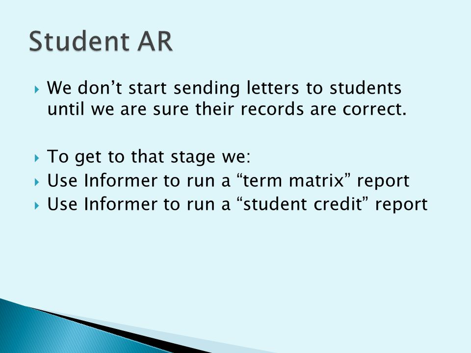  We don't start sending letters to students until we are sure their records are correct.