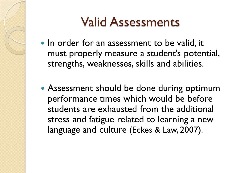 Valid Assessment Teachers could assess students' understanding by frequently 1) Giving simple directions to follow.