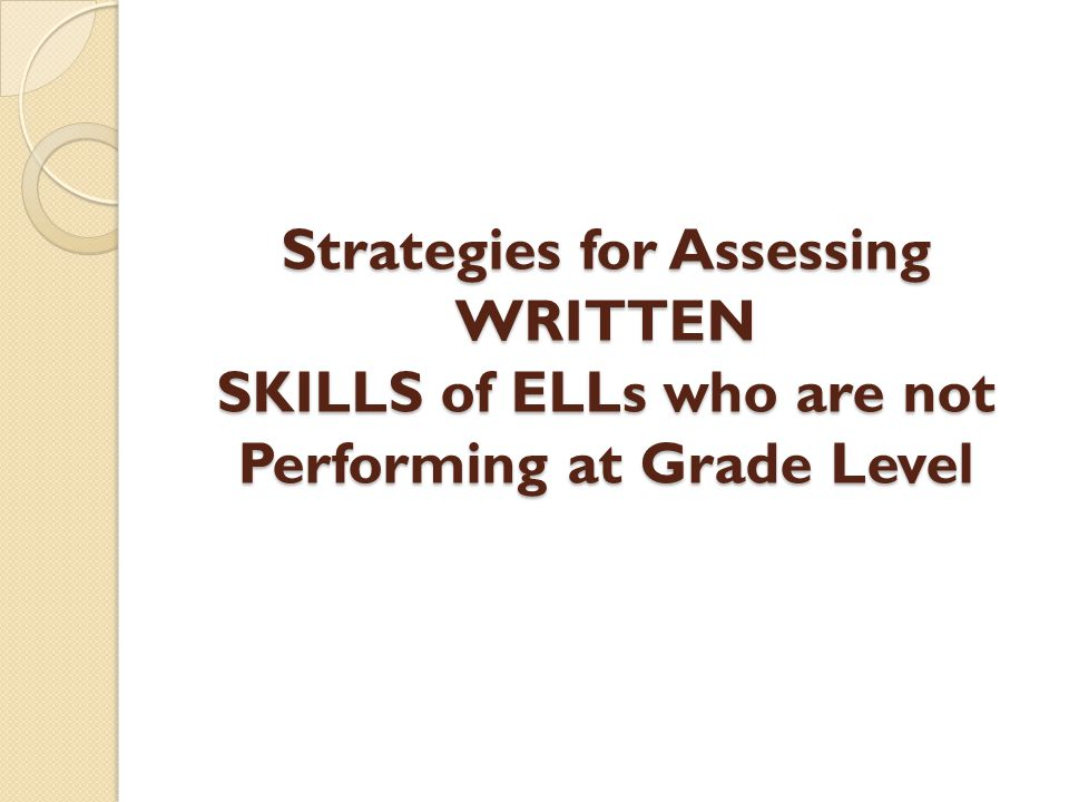 Strategies for Reading and Writing Skills Assessment for ELLs should focus on meaning and comprehension rather than language errors.