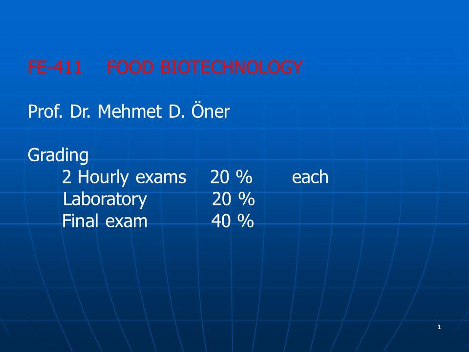 1 FE-411 FOOD BIOTECHNOLOGY Prof.Dr. Mehmet D.