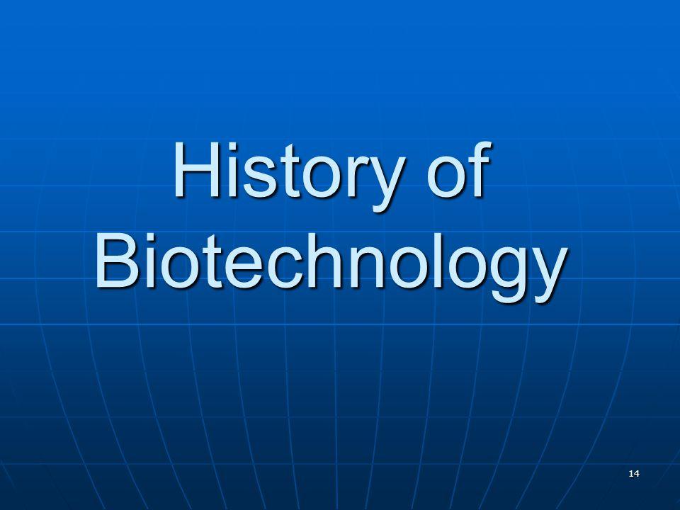 14 History of Biotechnology