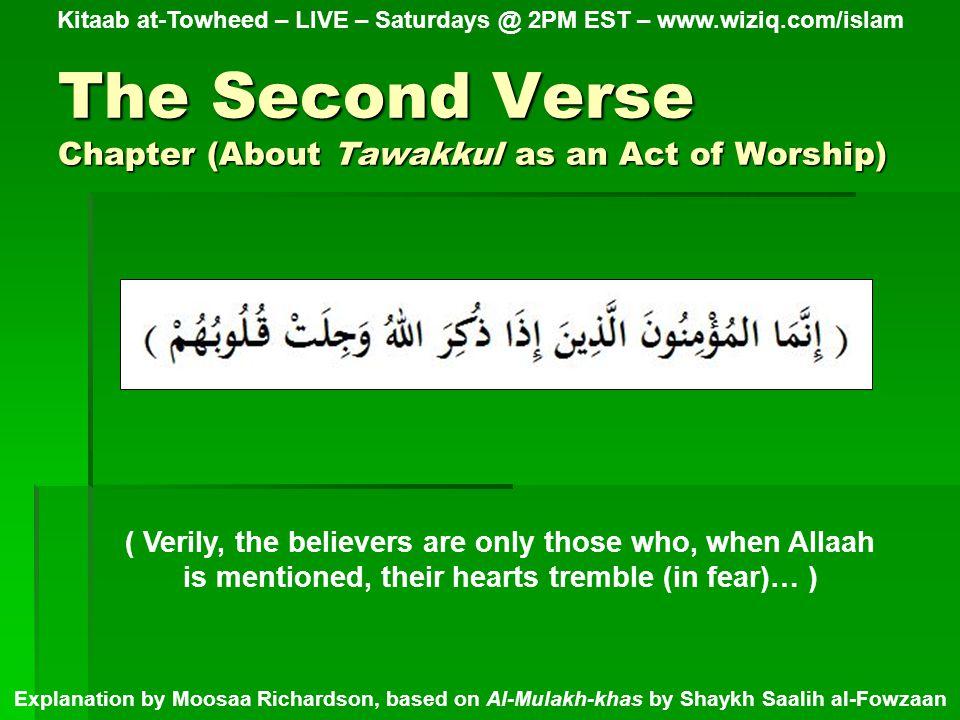 The Third Verse Chapter (About Tawakkul as an Act of Worship) Kitaab at-Towheed – LIVE – Saturdays @ 2PM EST – www.wiziq.com/islam Explanation by Moosaa Richardson, based on Al-Mulakh-khas by Shaykh Saalih al-Fowzaan ( O Prophet.
