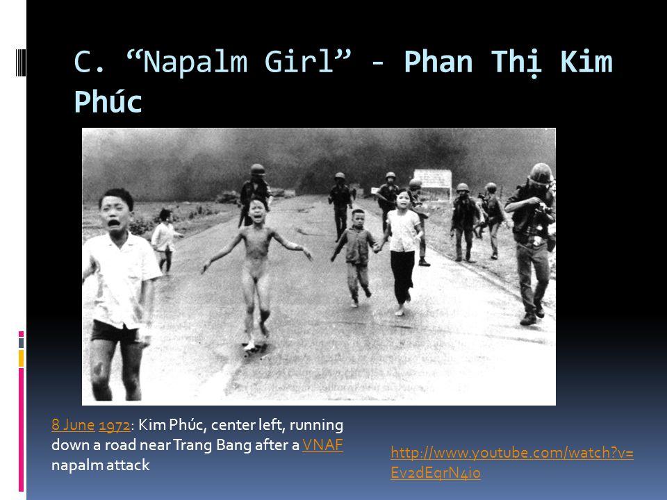 "C. ""Napalm Girl"" - Phan Thị Kim Phúc 8 June8 June 1972: Kim Phúc, center left, running down a road near Trang Bang after a VNAF napalm attack1972VNAF"