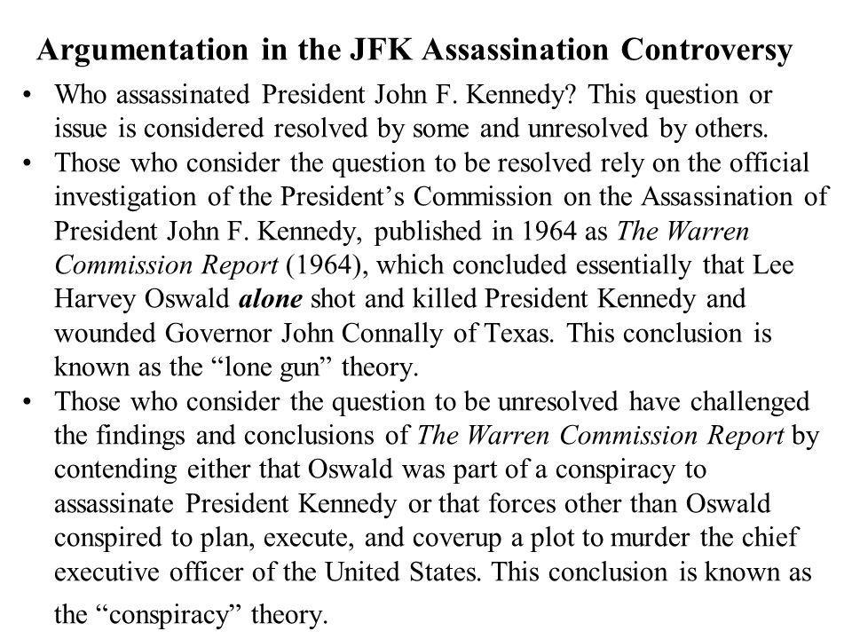 Argumentation in the JFK Assassination Controversy Who assassinated President John F.