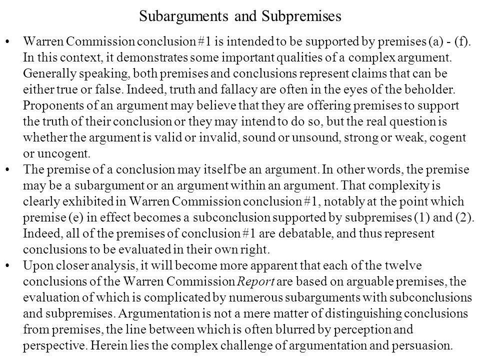 Subarguments and Subpremises Warren Commission conclusion #1 is intended to be supported by premises (a) - (f).