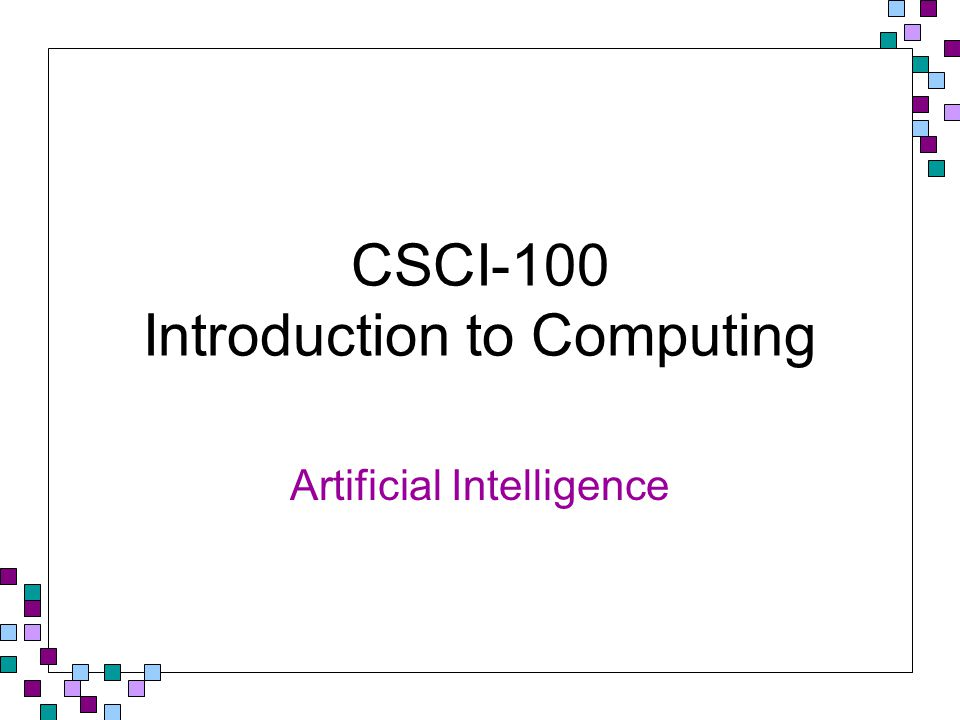 CSCI-100 Introduction to Computing Artificial Intelligence