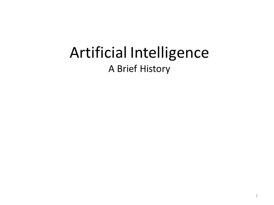 Artificial Intelligence A Brief History 1