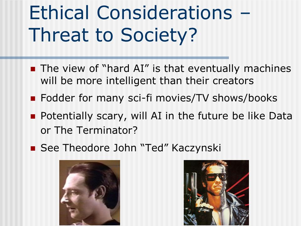 Ethical Considerations – Threat to Society.