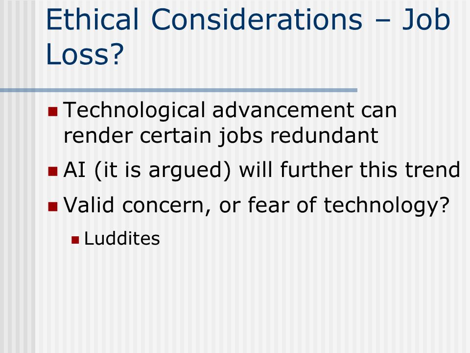 Ethical Considerations – Job Loss.