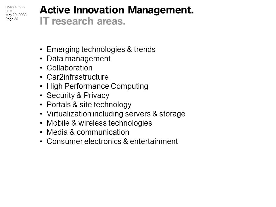 BMW Group ITRC May 29, 2008 Page 20 Active Innovation Management.