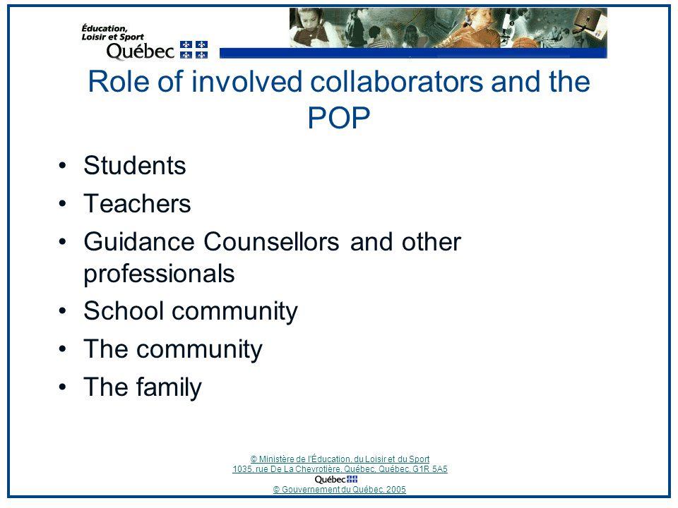 © Ministère de l'Éducation, du Loisir et du Sport 1035, rue De La Chevrotière, Québec, Québec, G1R 5A5 © Gouvernement du Québec, 2005 Role of involved