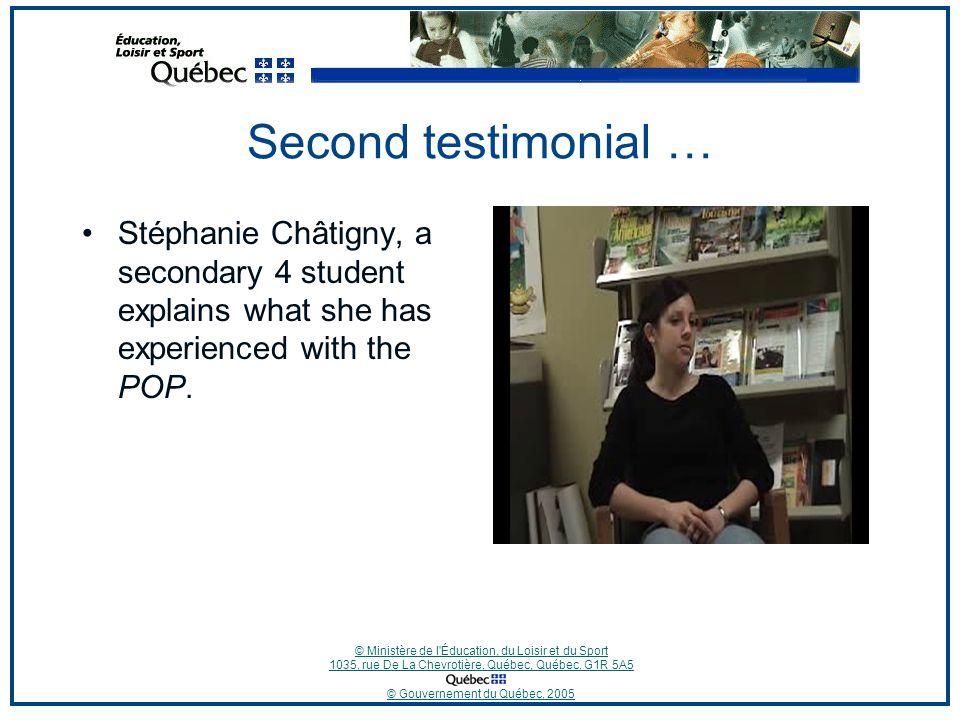 © Ministère de l'Éducation, du Loisir et du Sport 1035, rue De La Chevrotière, Québec, Québec, G1R 5A5 © Gouvernement du Québec, 2005 Second testimoni