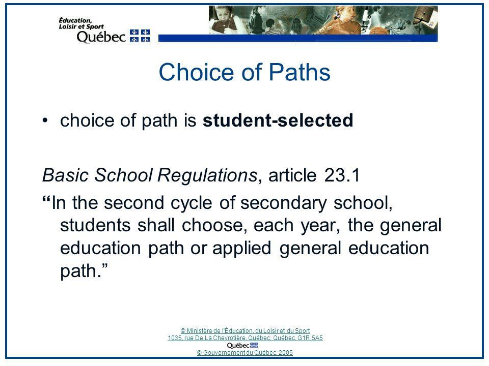 © Ministère de l'Éducation, du Loisir et du Sport 1035, rue De La Chevrotière, Québec, Québec, G1R 5A5 © Gouvernement du Québec, 2005 Choice of Paths