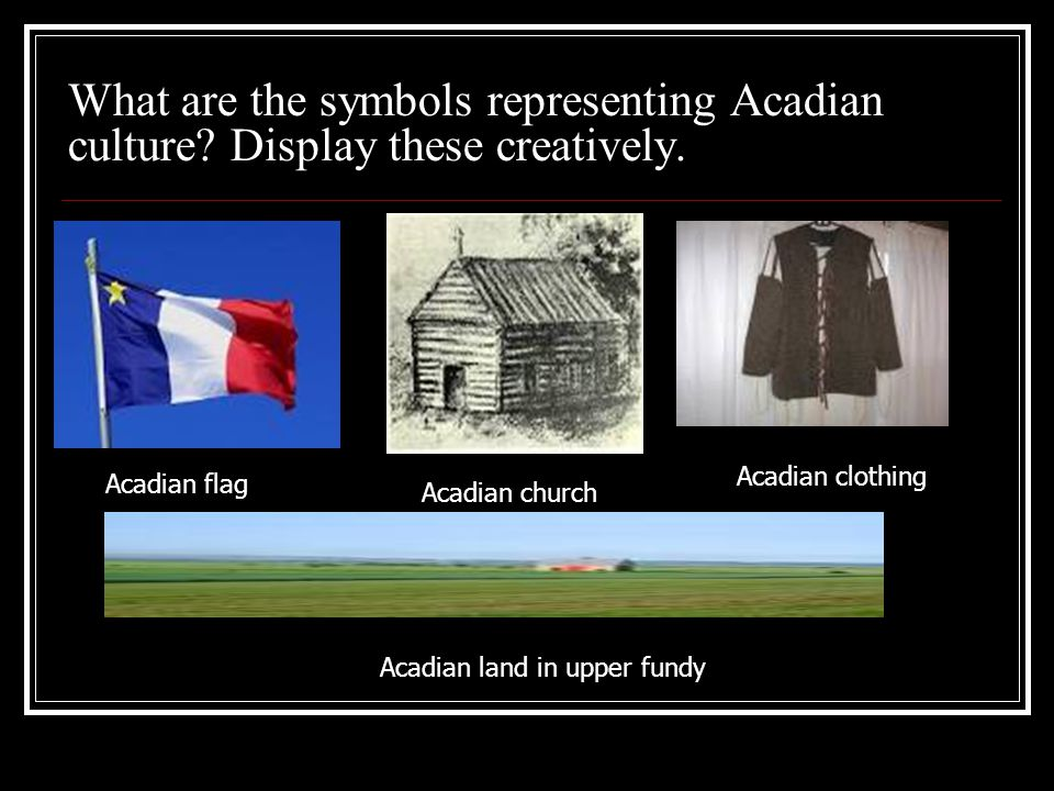 What are the symbols representing Acadian culture.