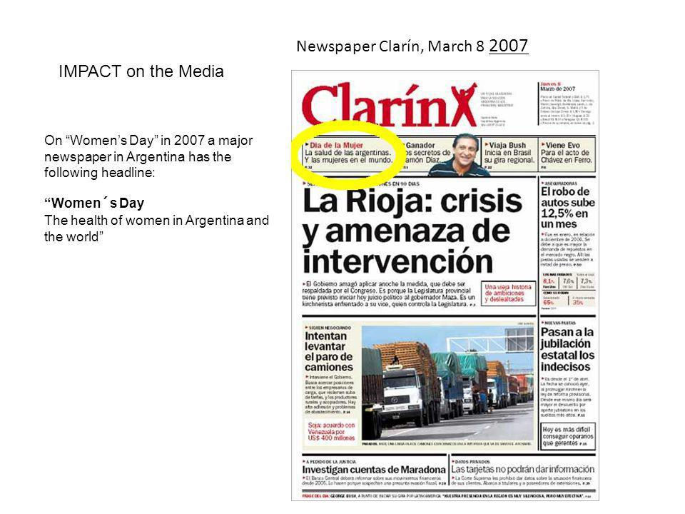 "Newspaper Clarín, March 8 2007 On ""Women's Day"" in 2007 a major newspaper in Argentina has the following headline: ""Women´s Day The health of women in"