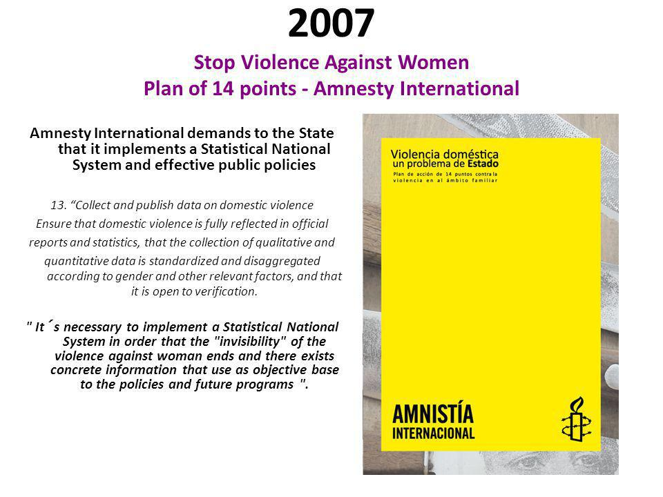 2007 Stop Violence Against Women Plan of 14 points - Amnesty International Amnesty International demands to the State that it implements a Statistical
