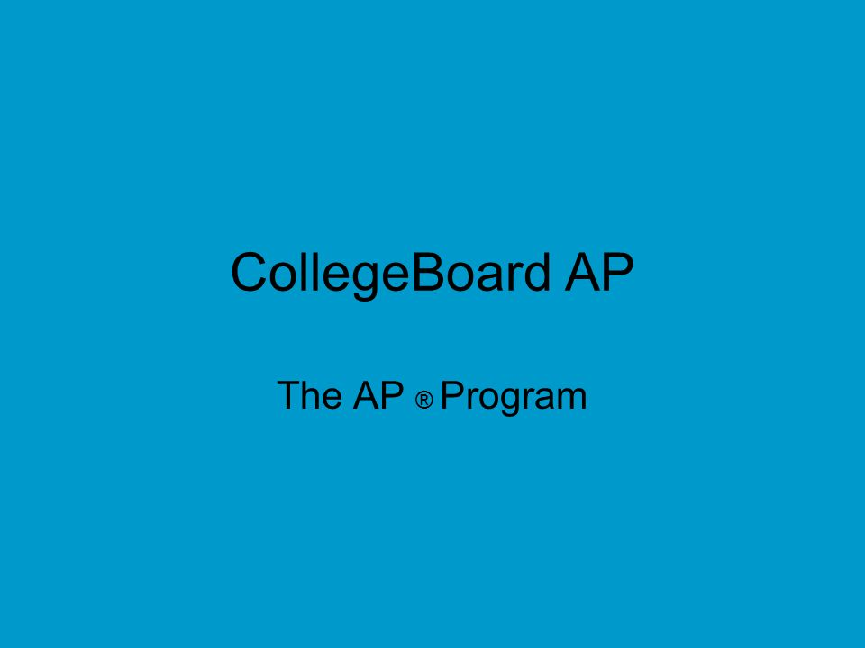 CollegeBoard AP The AP ® Program