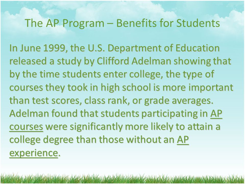 The AP Program – Benefits for Students In June 1999, the U.S.