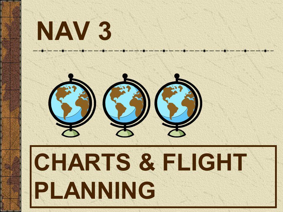 NAV 3 CHARTS & FLIGHT PLANNING