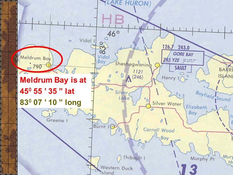 Meldrum Bay is at 45 0 55 ' 35 lat 83 0 07 ' 10 long