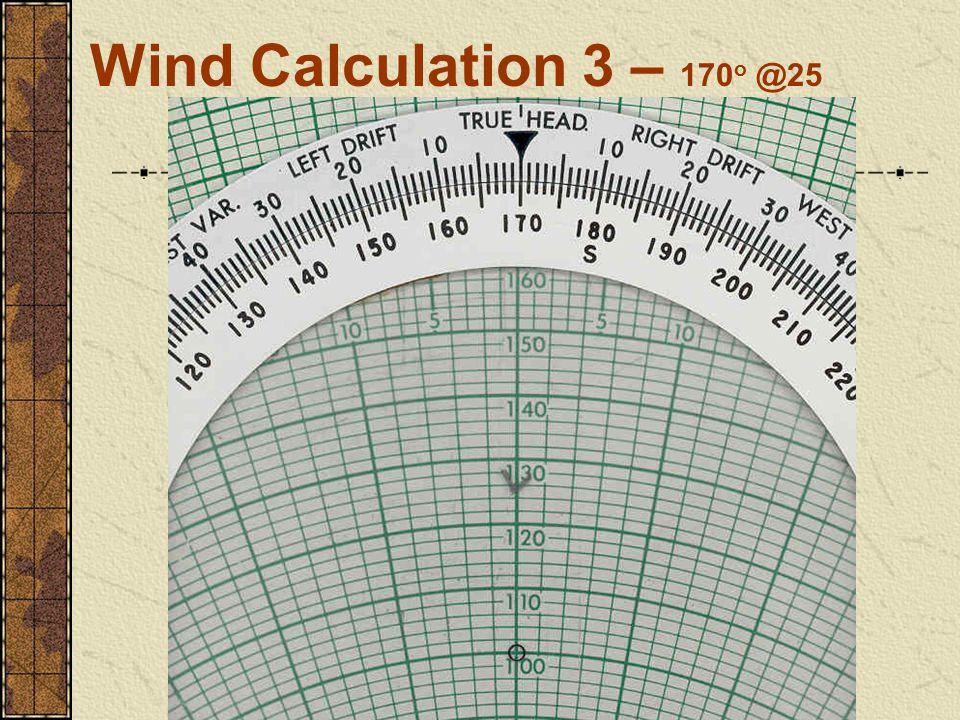 Wind Calculation 3 – 170 o @25
