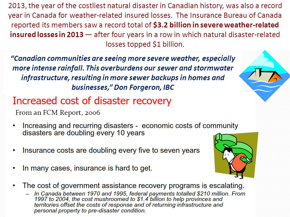 2013, the year of the costliest natural disaster in Canadian history, was also a record year in Canada for weather-related insured losses.