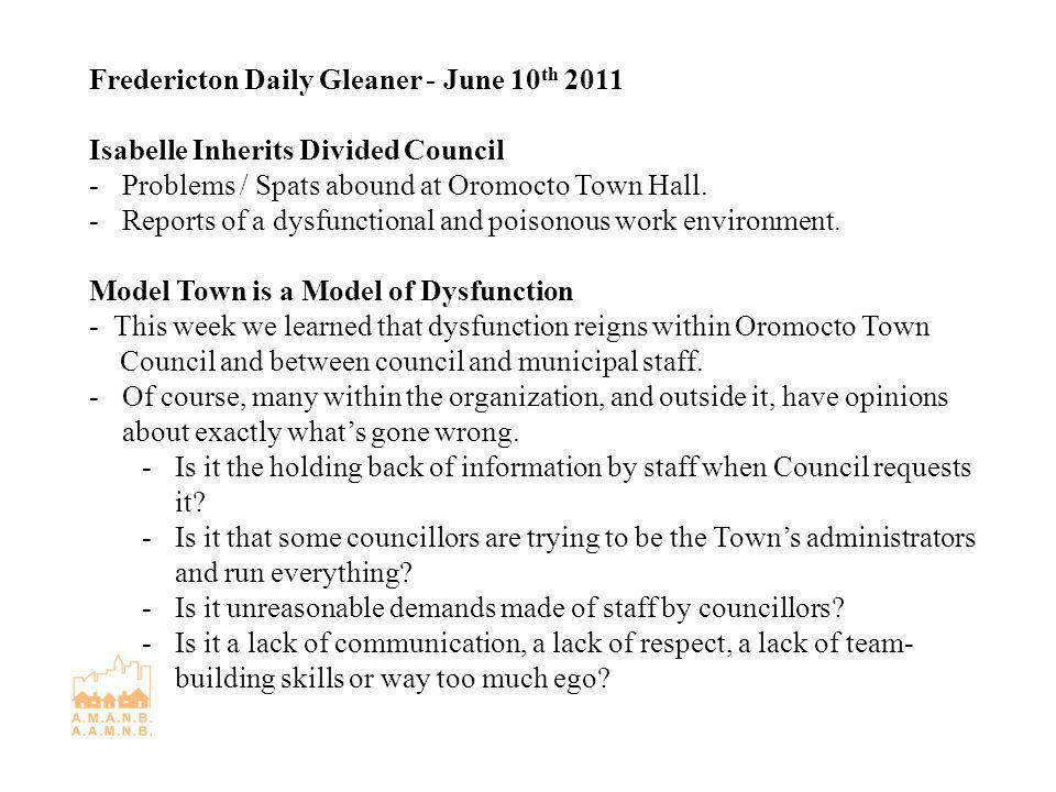 Fredericton Daily Gleaner - June 10 th 2011 Isabelle Inherits Divided Council -Problems / Spats abound at Oromocto Town Hall.